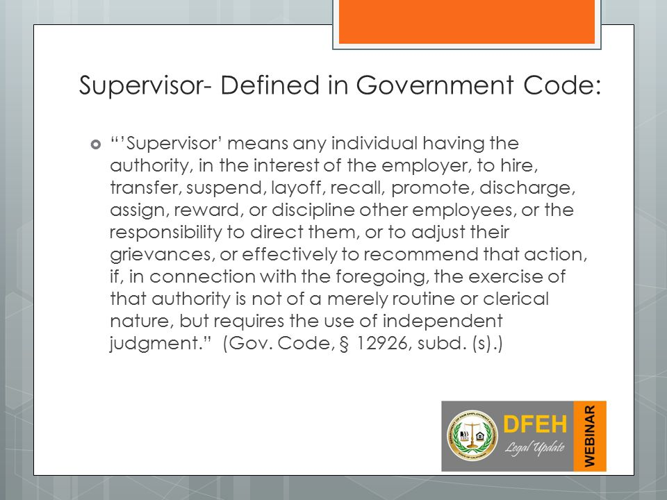  'Supervisor' means any individual having the authority, in the interest of the employer, to hire, transfer, suspend, layoff, recall, promote, discharge, assign, reward, or discipline other employees, or the responsibility to direct them, or to adjust their grievances, or effectively to recommend that action, if, in connection with the foregoing, the exercise of that authority is not of a merely routine or clerical nature, but requires the use of independent judgment. (Gov.