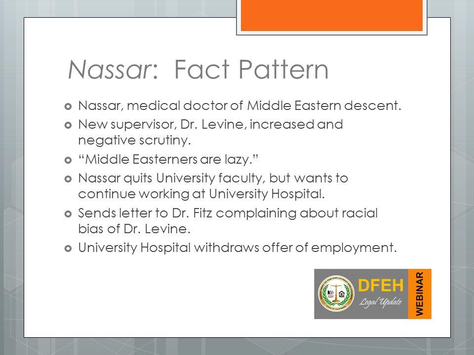 Nassar: Fact Pattern  Nassar, medical doctor of Middle Eastern descent.