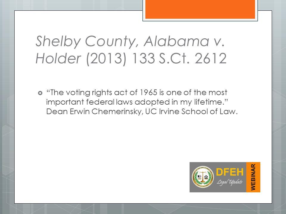 Shelby County, Alabama v.Holder (2013) 133 S.Ct.