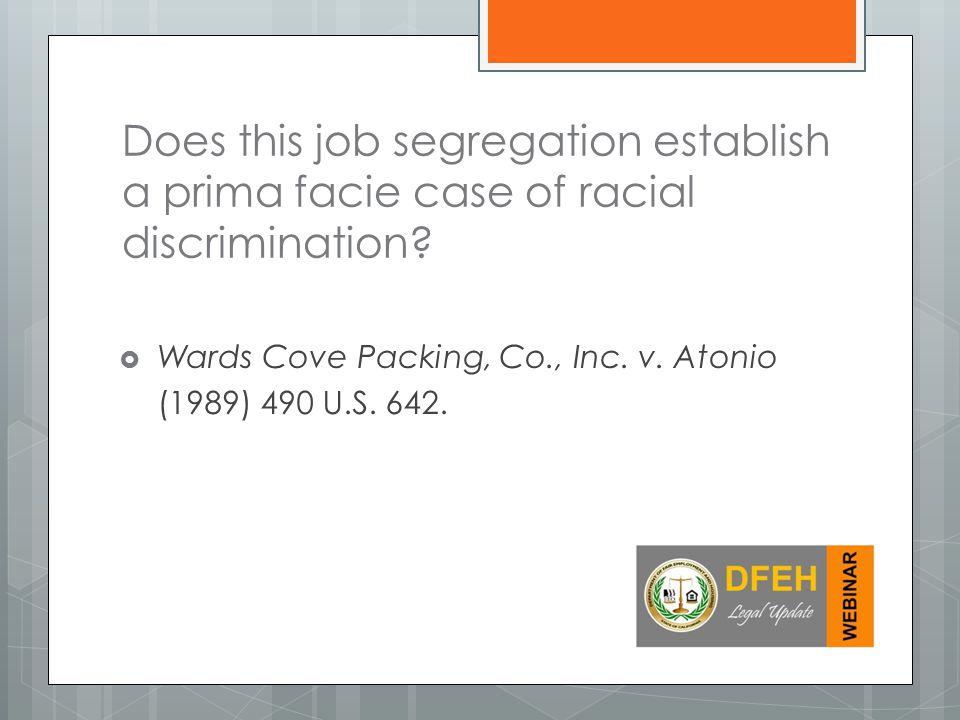 Does this job segregation establish a prima facie case of racial discrimination.
