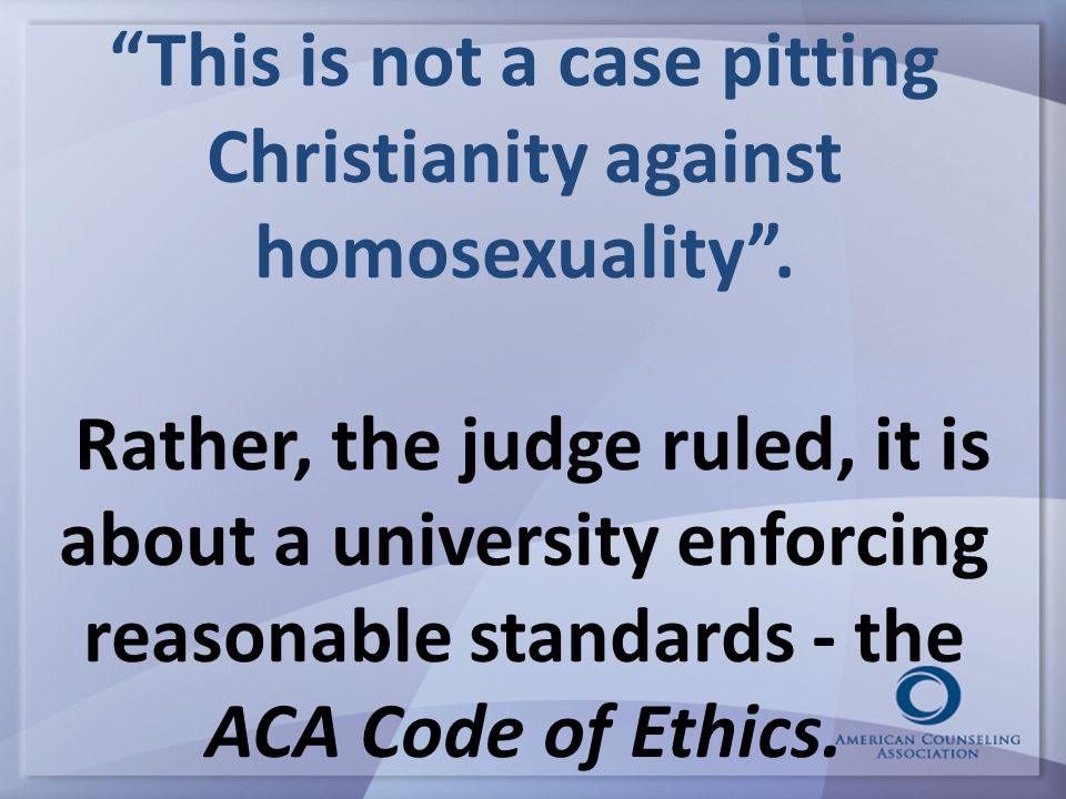 This is not a case pitting Christianity against homosexuality .