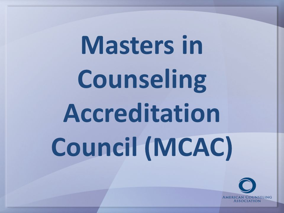 Masters in Counseling Accreditation Council (MCAC)