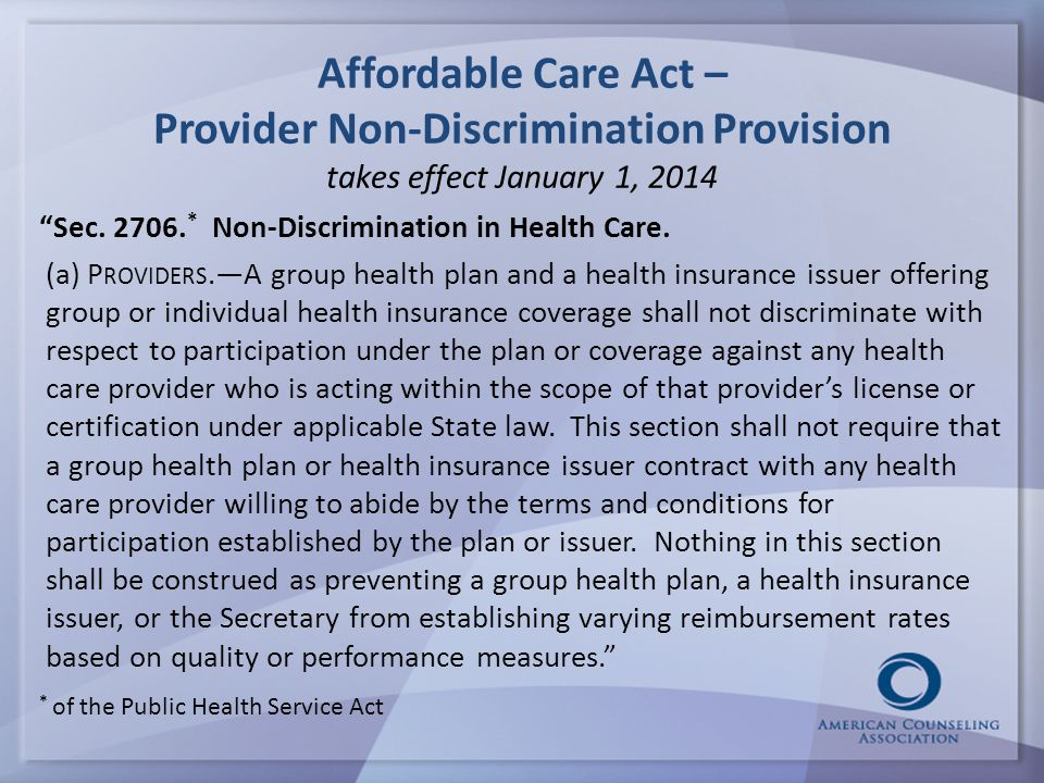 Affordable Care Act – Provider Non-Discrimination Provision takes effect January 1, 2014 Sec.