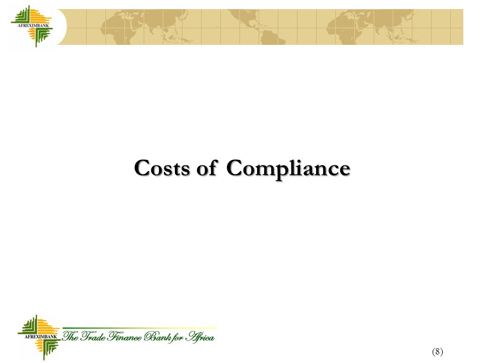 (8) Costs of Compliance