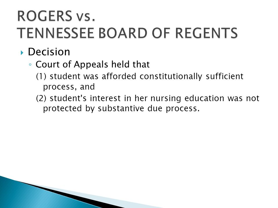  Decision ◦ Court of Appeals held that (1) student was afforded constitutionally sufficient process, and (2) student's interest in her nursing educat