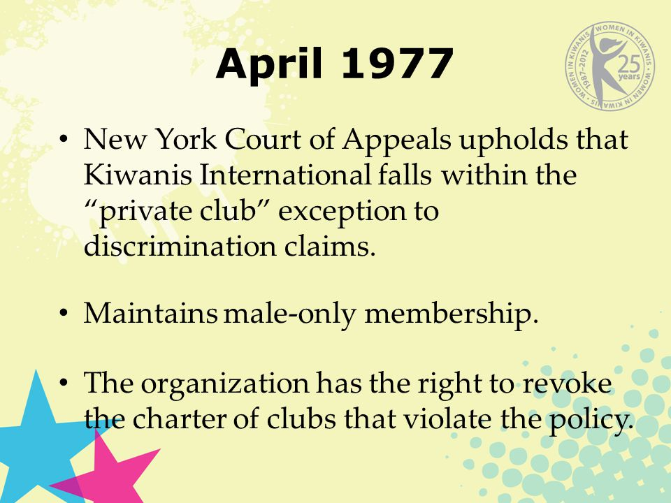 April 1977 New York Court of Appeals upholds that Kiwanis International falls within the private club exception to discrimination claims.