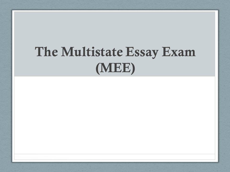 The Multistate Essay Exam (MEE)