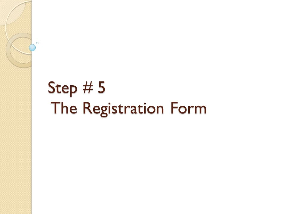 Step # 5 The Registration Form