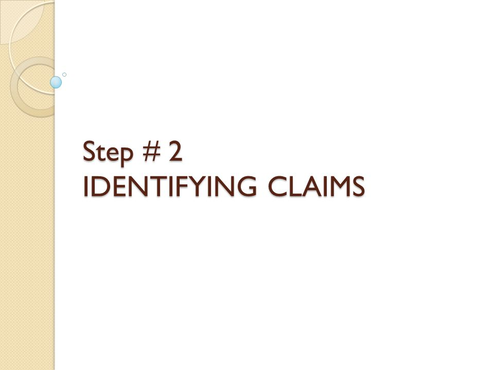 Step # 2 IDENTIFYING CLAIMS