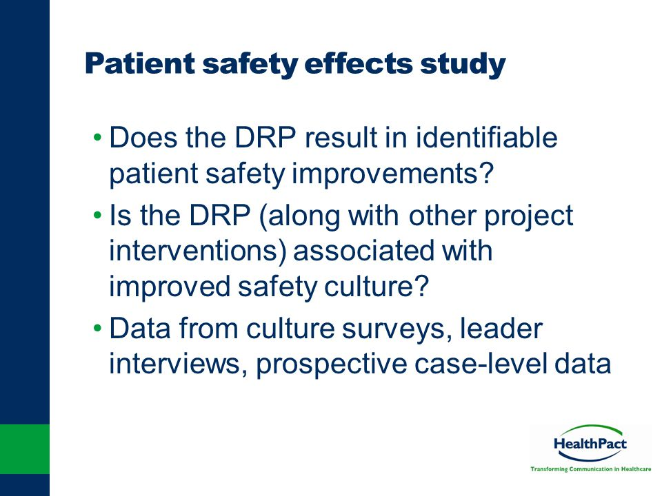 Patient safety effects study Does the DRP result in identifiable patient safety improvements? Is the DRP (along with other project interventions) asso