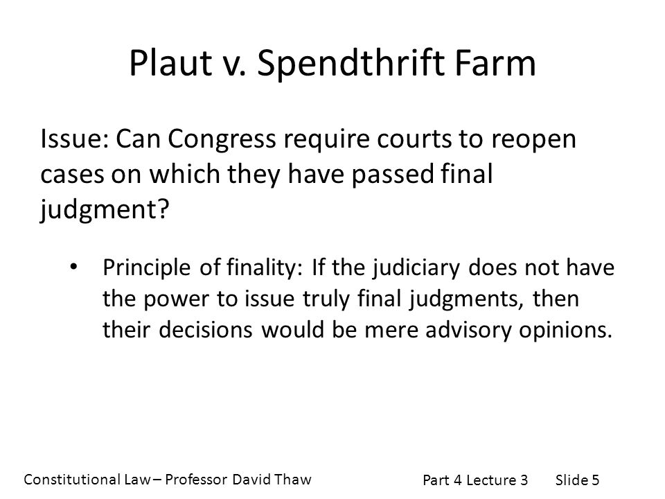 Constitutional Law – Professor David Thaw Part 4 Lecture 3Slide 5 Plaut v.