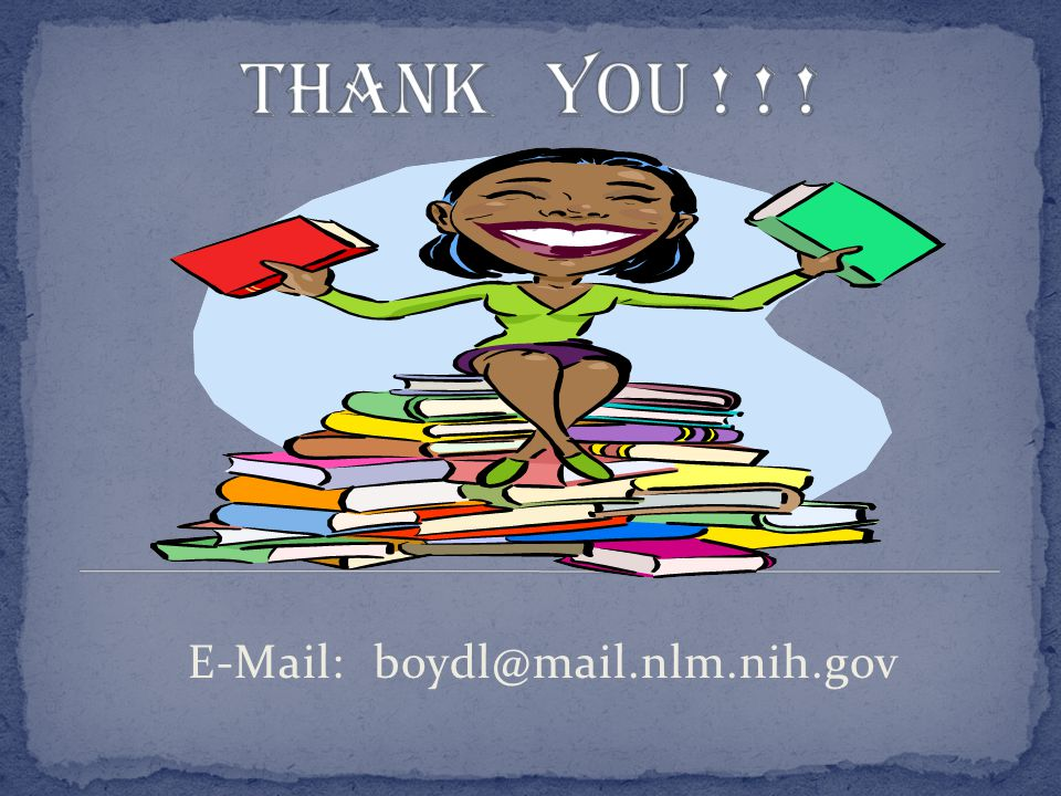 E-Mail: boydl@mail.nlm.nih.gov