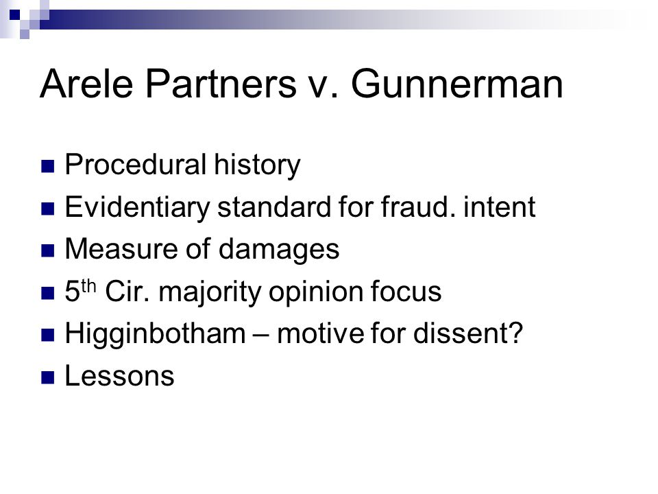 Arele Partners v. Gunnerman Procedural history Evidentiary standard for fraud.