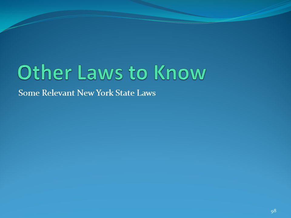 Some Relevant New York State Laws 98
