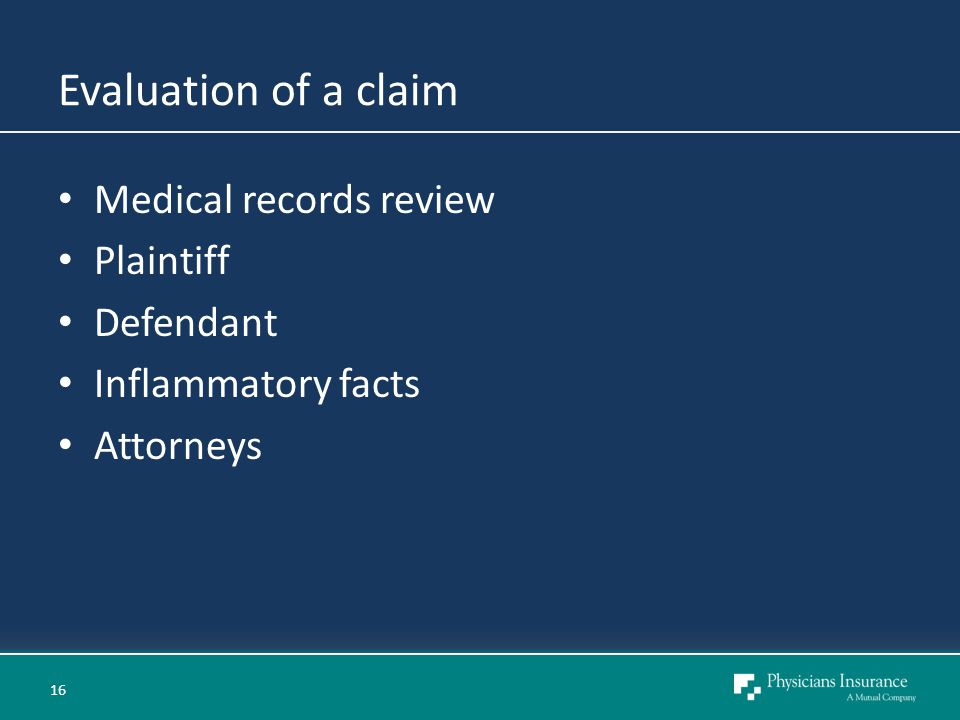 Evaluation of a claim Medical records review Plaintiff Defendant Inflammatory facts Attorneys 16