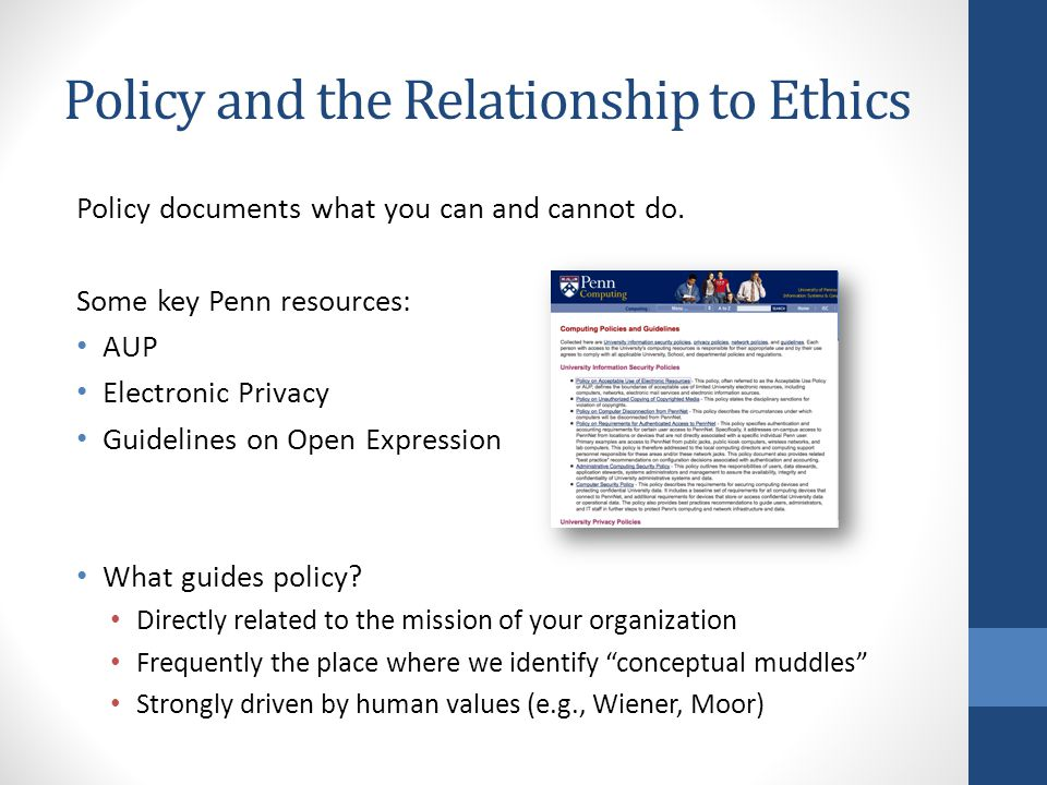 Policy and the Relationship to Ethics Policy documents what you can and cannot do.