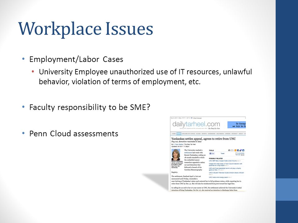 Workplace Issues Employment/Labor Cases University Employee unauthorized use of IT resources, unlawful behavior, violation of terms of employment, etc.