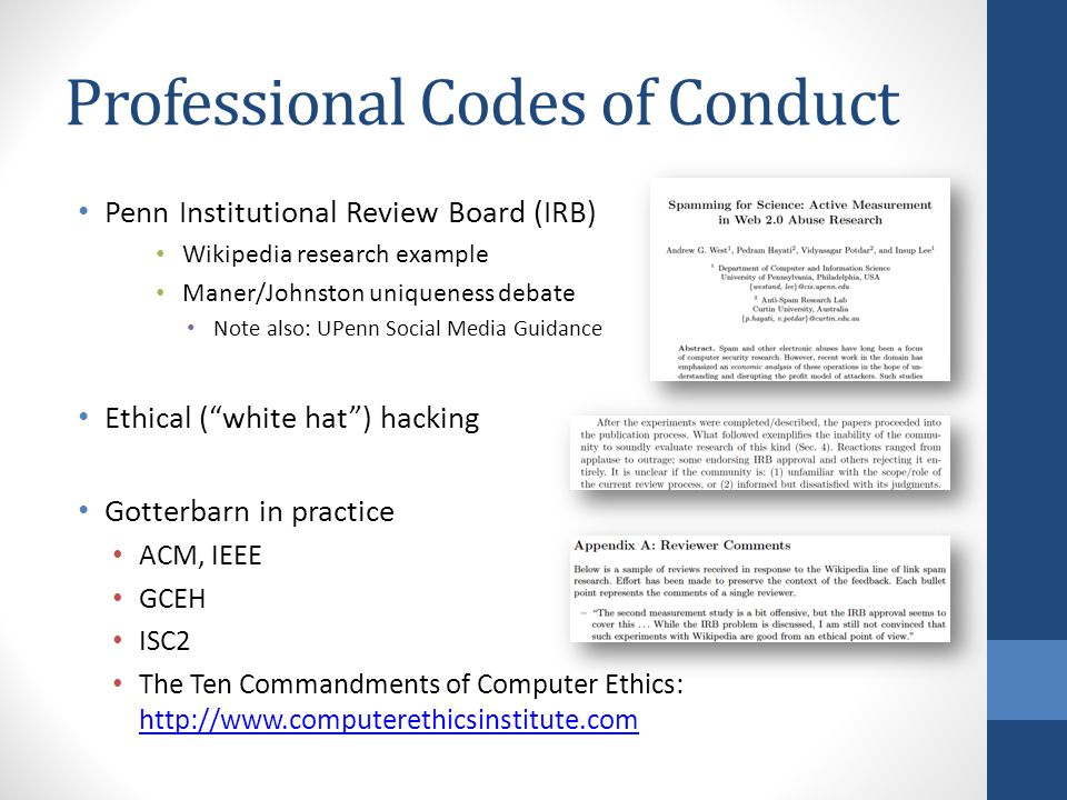 Professional Codes of Conduct Penn Institutional Review Board (IRB) Wikipedia research example Maner/Johnston uniqueness debate Note also: UPenn Socia