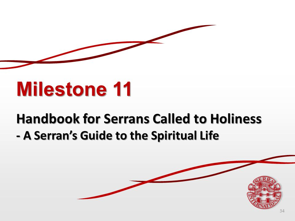 Milestone 11 Handbook for Serrans Called to Holiness - A Serran's Guide to the Spiritual Life 34