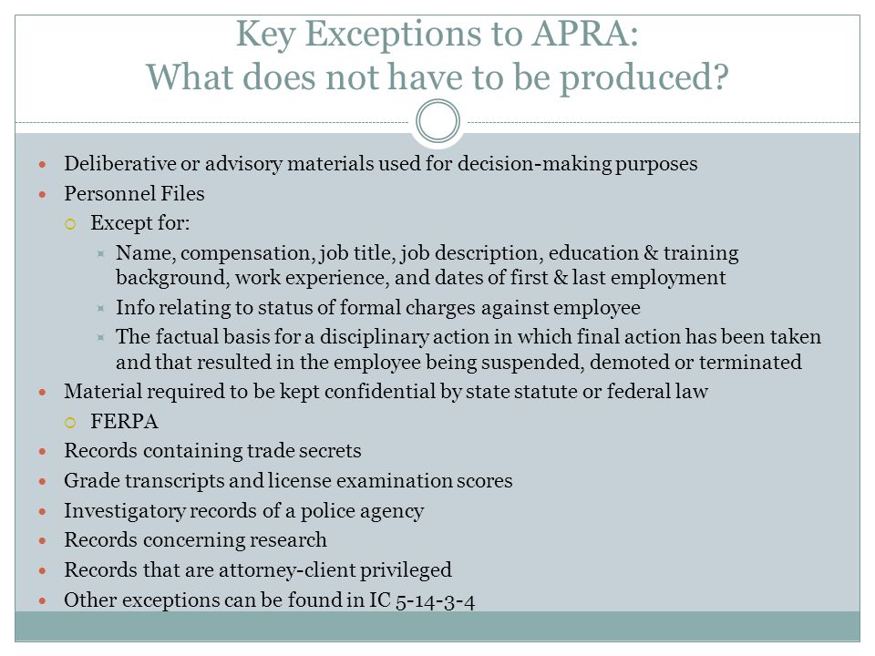 Key Exceptions to APRA: What does not have to be produced.