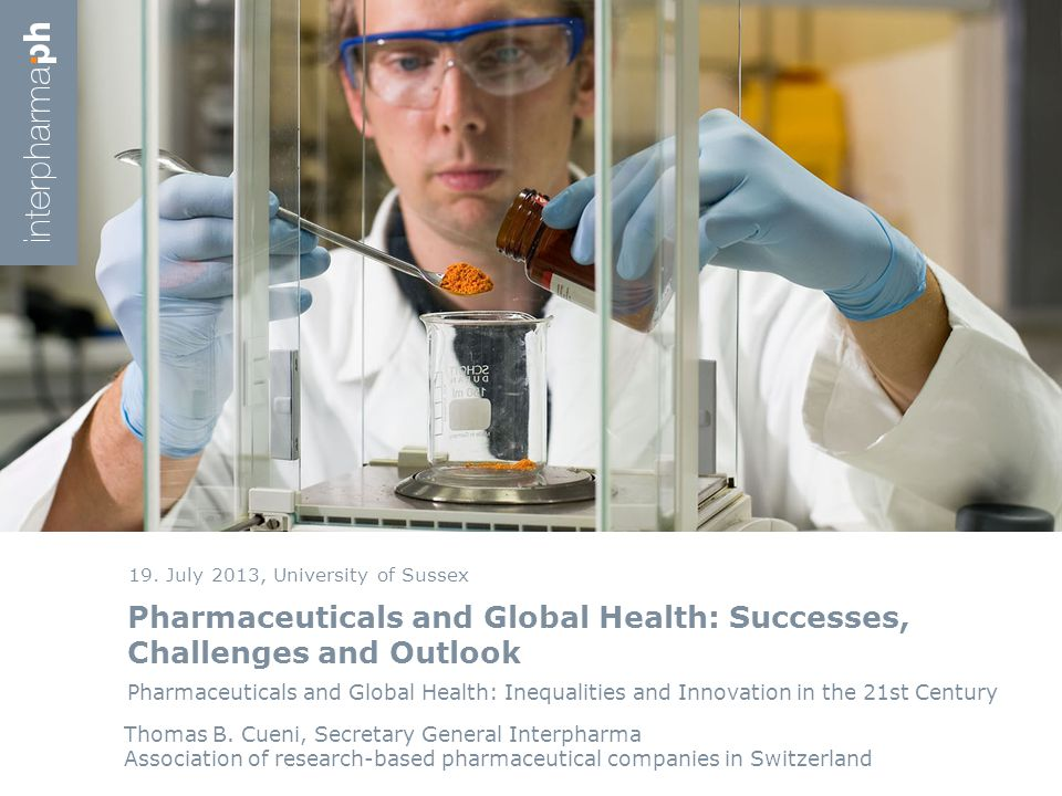 Pharmaceuticals and Global Health: Successes, Challenges and Outlook 19.