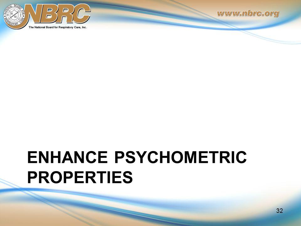 ENHANCE PSYCHOMETRIC PROPERTIES 32