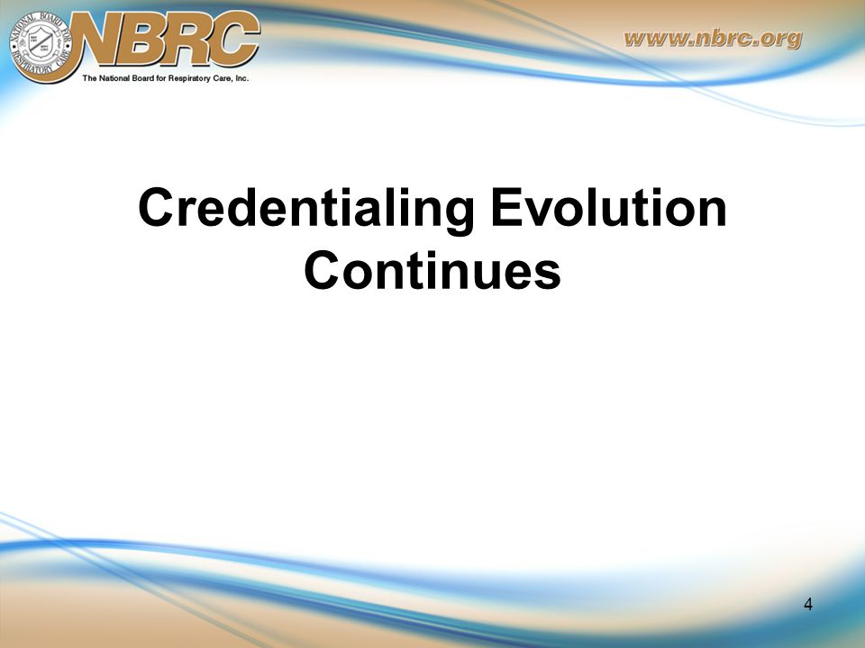 Credentialing Evolution Continues 4