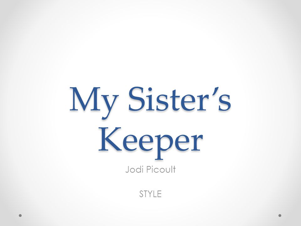 My Sister's Keeper Jodi Picoult STYLE