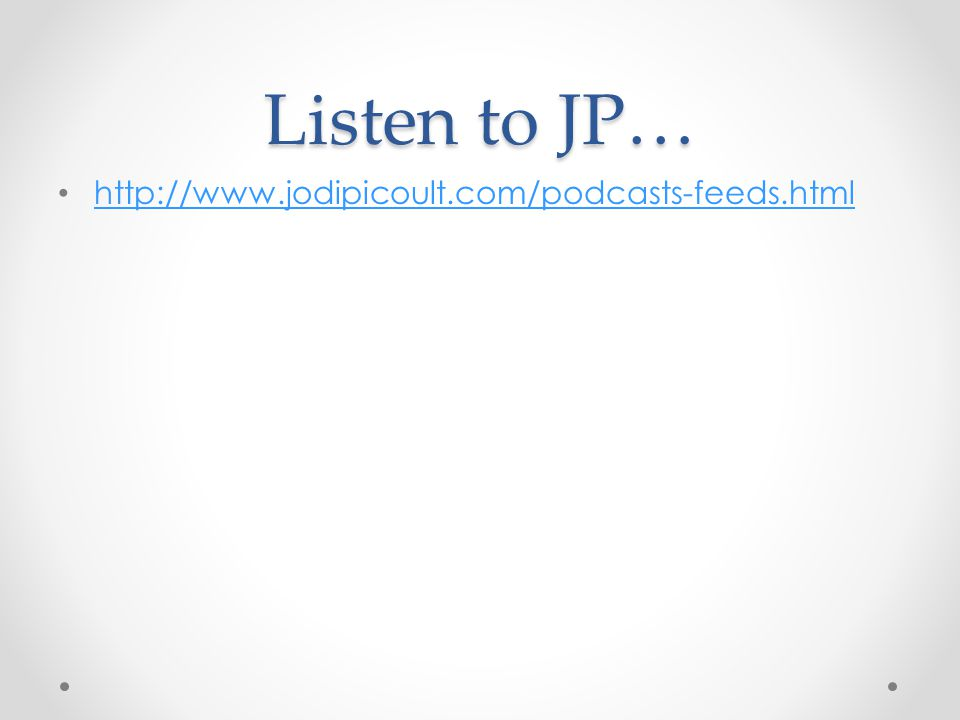 Listen to JP… http://www.jodipicoult.com/podcasts-feeds.html