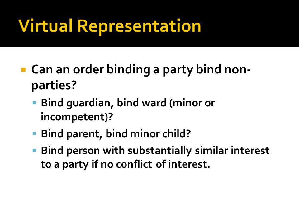  Can an order binding a party bind non- parties.