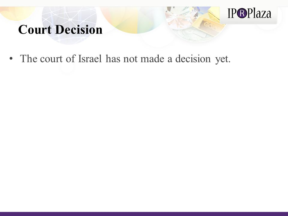 Court Decision The court of Israel has not made a decision yet.
