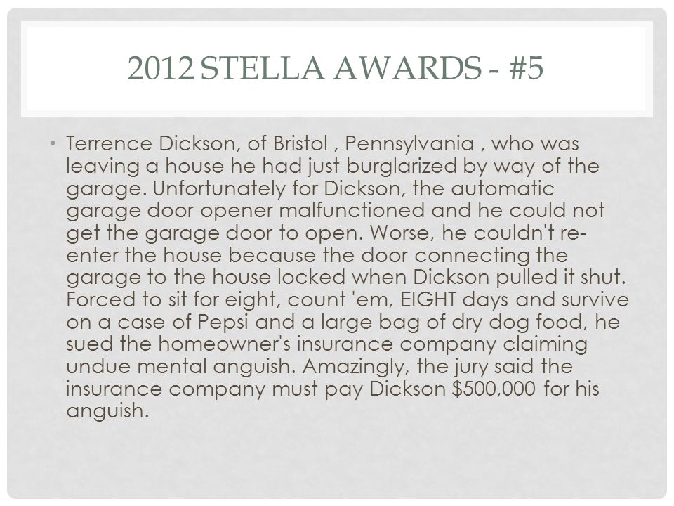 2012 STELLA AWARDS - #5 Terrence Dickson, of Bristol, Pennsylvania, who was leaving a house he had just burglarized by way of the garage.