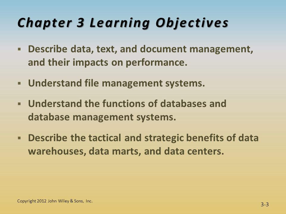 3.1 Data, Text, and Document Management Data, text, and documents are strategic assets.