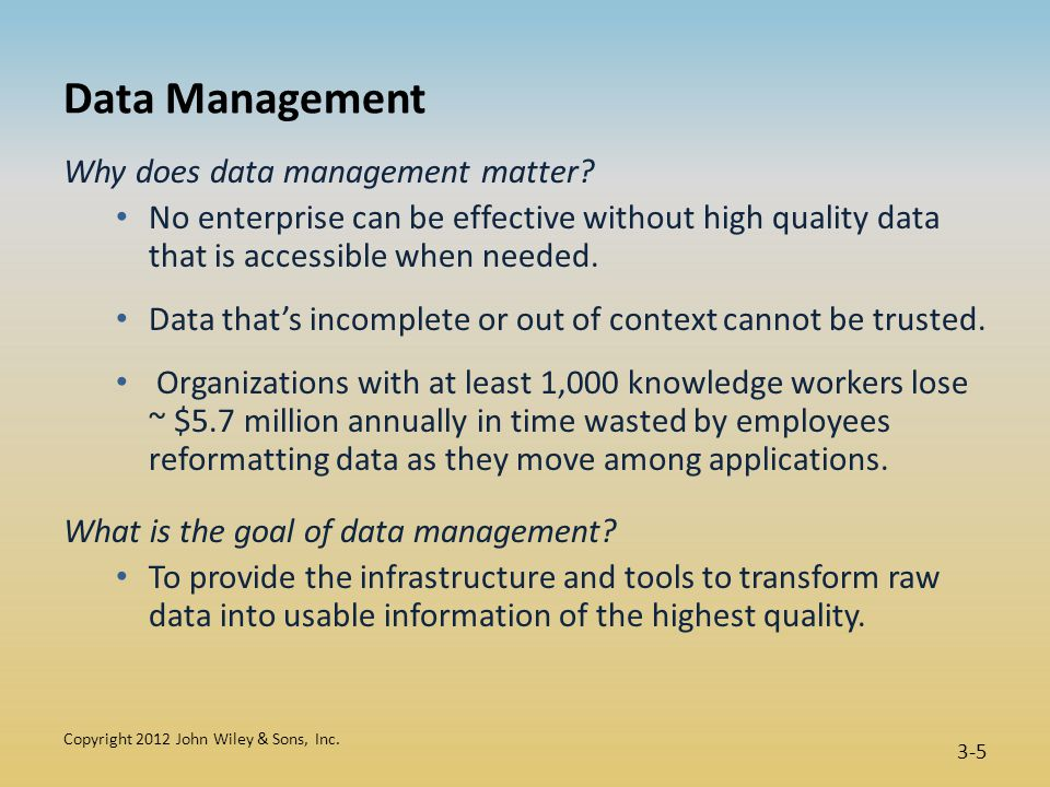 Data Management Why does data management matter.
