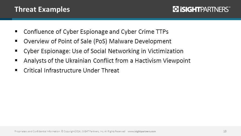 Threat Examples  Confluence of Cyber Espionage and Cyber Crime TTPs  Overview of Point of Sale (PoS) Malware Development  Cyber Espionage: Use of S