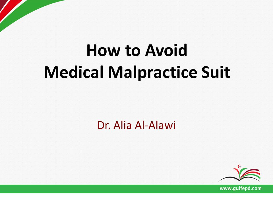 How to Avoid Medical Malpractice Suit Dr. Alia Al-Alawi