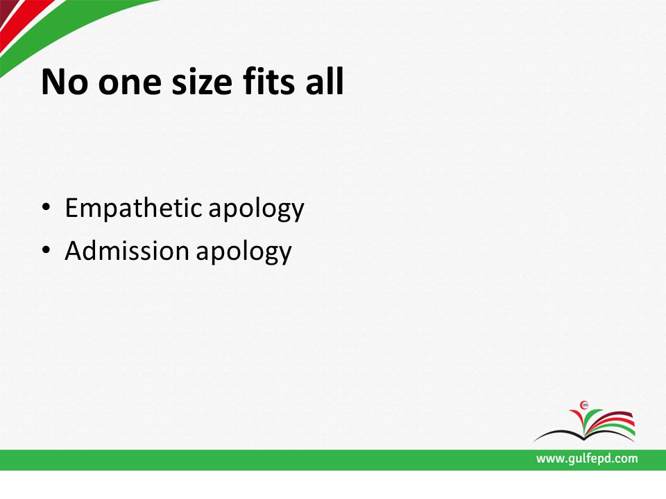 No one size fits all Empathetic apology Admission apology
