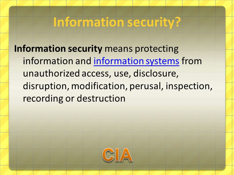 Information security.According to Wikipedia, ISO2700x, CISSP, SANS,….