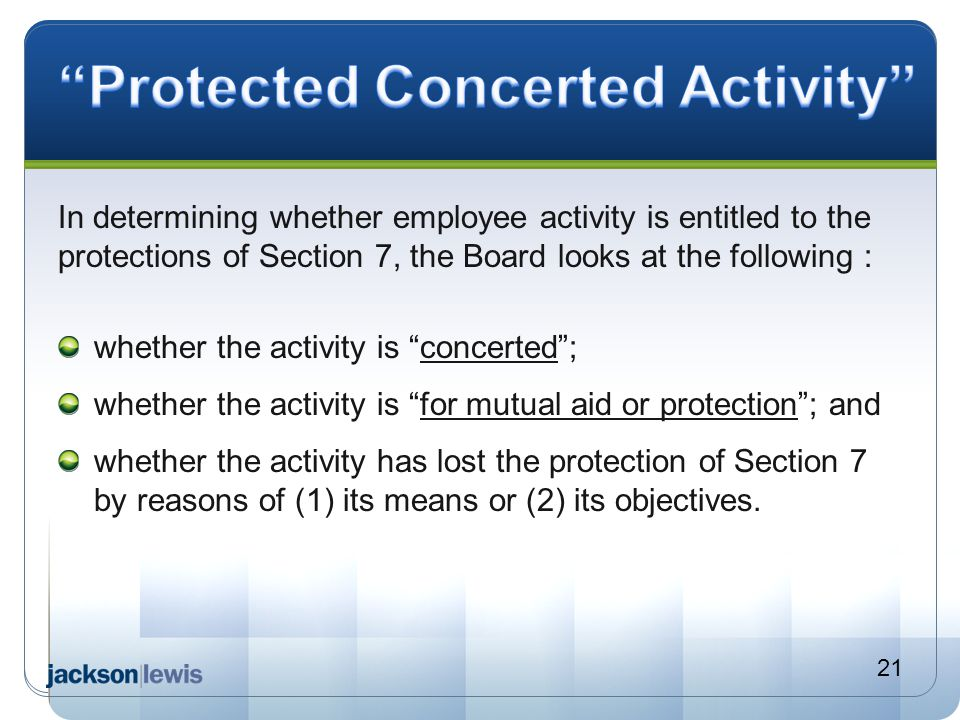 "In determining whether employee activity is entitled to the protections of Section 7, the Board looks at the following : whether the activity is ""conc"