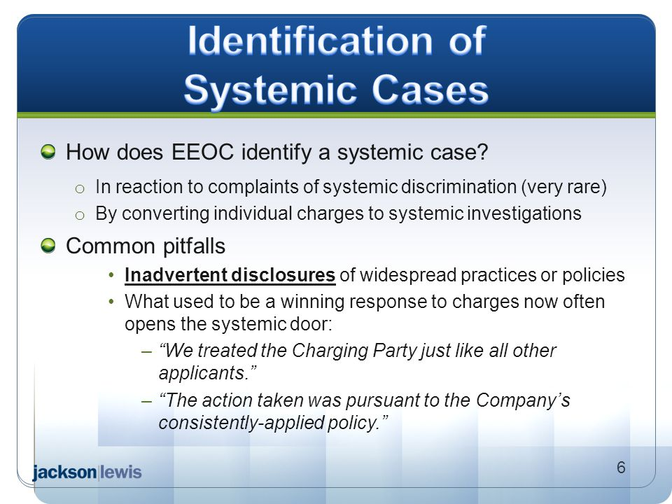 How does EEOC identify a systemic case? o In reaction to complaints of systemic discrimination (very rare) o By converting individual charges to syste