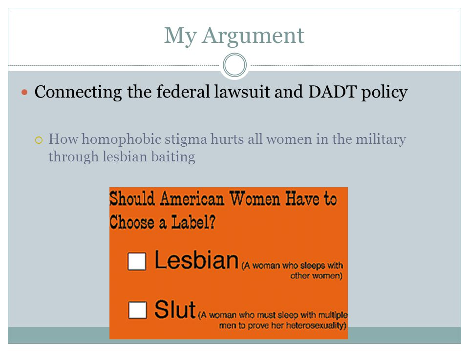 My Argument Connecting the federal lawsuit and DADT policy  How homophobic stigma hurts all women in the military through lesbian baiting