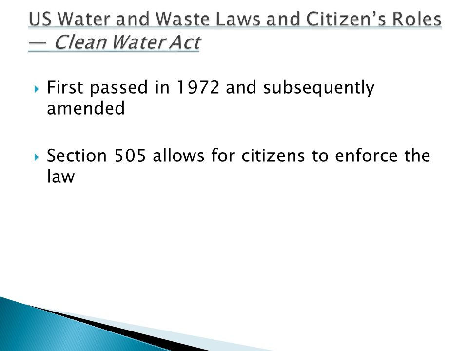  First passed in 1972 and subsequently amended  Section 505 allows for citizens to enforce the law
