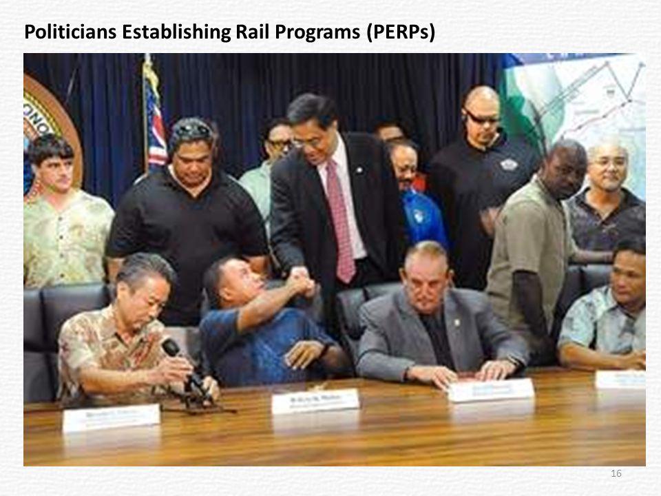Politicians Establishing Rail Programs (PERPs) 16