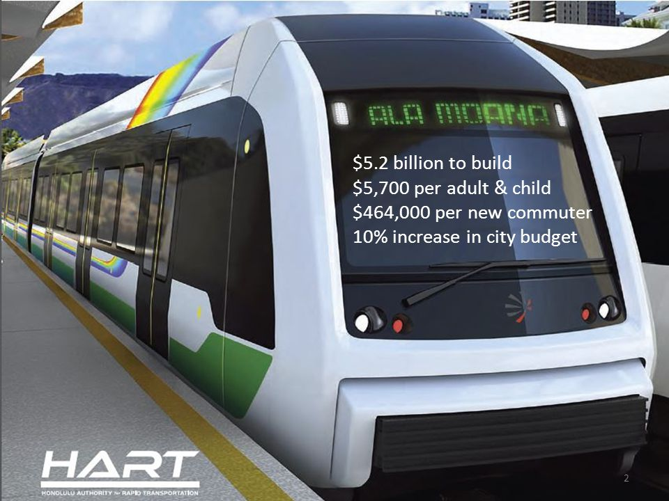 $5.2 billion to build $5,700 per adult & child $464,000 per new commuter 10% increase in city budget 2