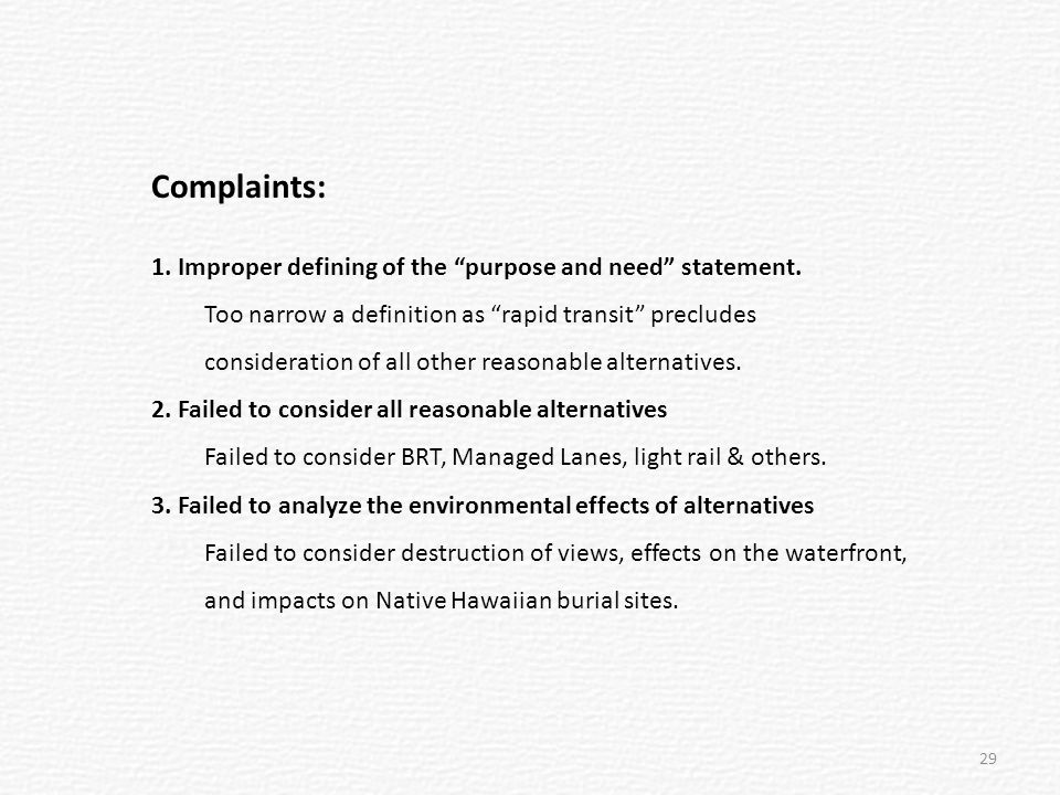 Complaints: 1. Improper defining of the purpose and need statement.