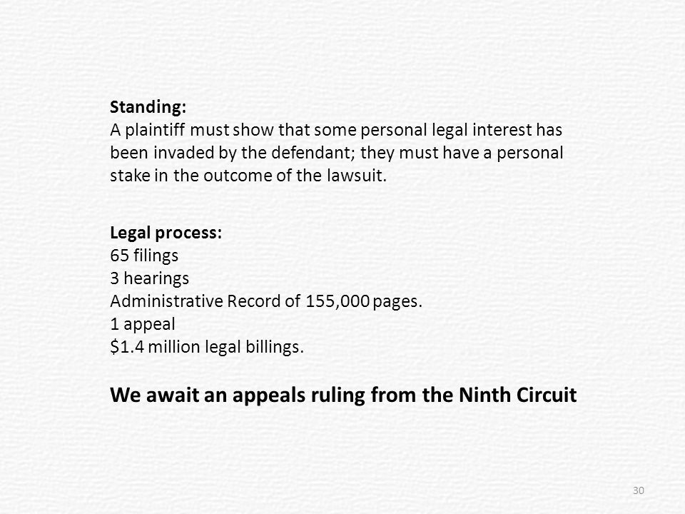 Standing: A plaintiff must show that some personal legal interest has been invaded by the defendant; they must have a personal stake in the outcome of the lawsuit.