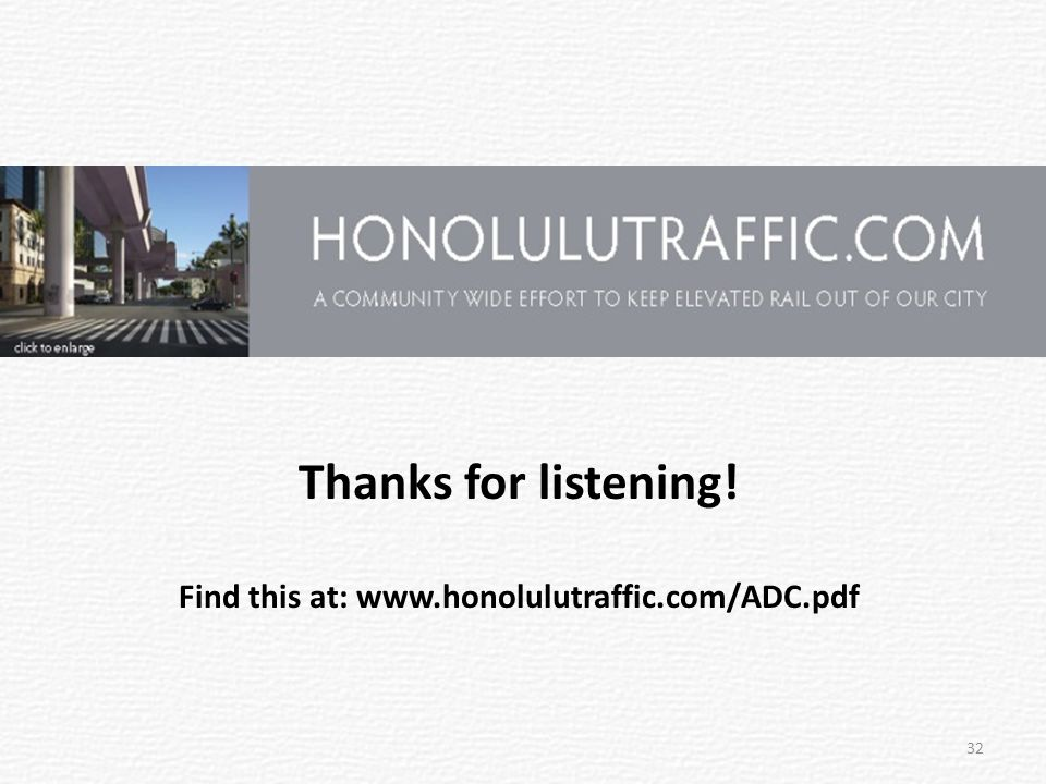 Thanks for listening! Find this at: www.honolulutraffic.com/ADC.pdf 32