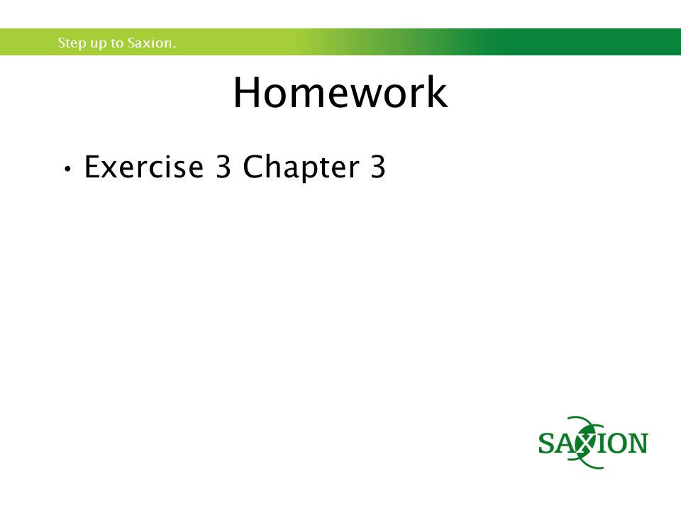 Step up to Saxion. Homework Exercise 3 Chapter 3