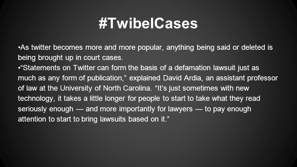 #TwibelCases As twitter becomes more and more popular, anything being said or deleted is being brought up in court cases.