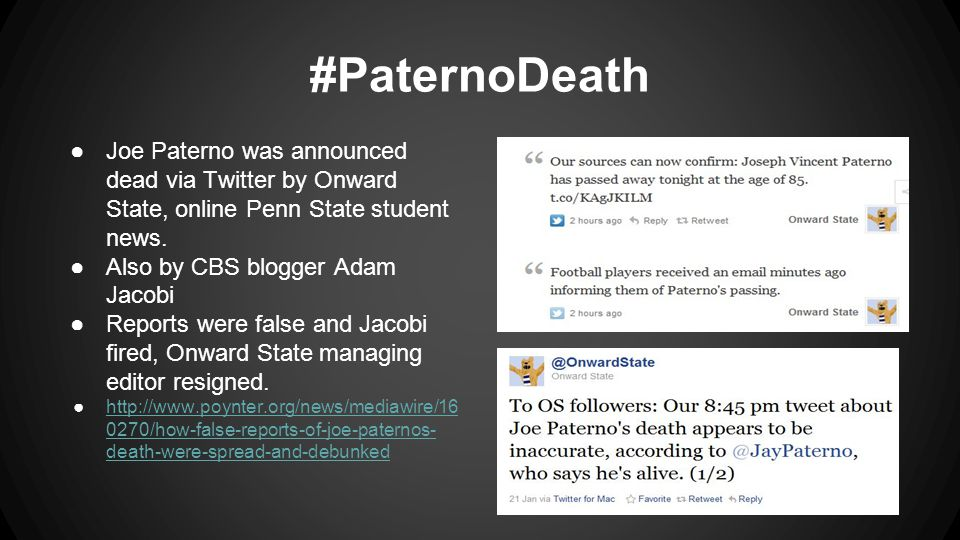 #PaternoDeath ●Joe Paterno was announced dead via Twitter by Onward State, online Penn State student news.